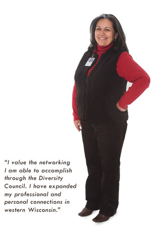 """""""I value the networking I am able to accomplish through the Diversity Council. I have expanded my professional and personal connections in western Wisconsin."""""""